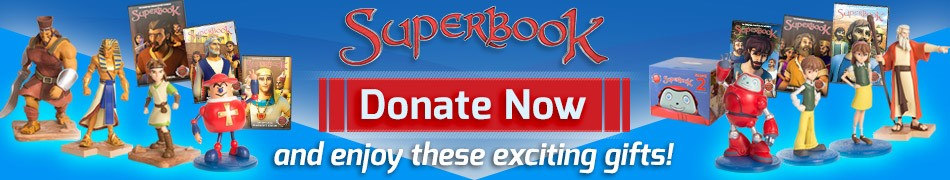Get these exciting Superbook gifts as you donate!