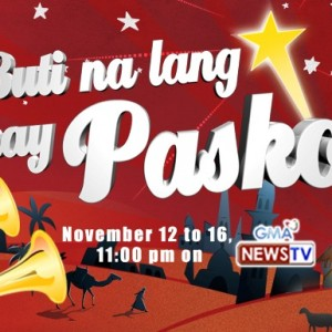 WATCH 5 FULL EPISODES of Buti Na Lang May Pasko!