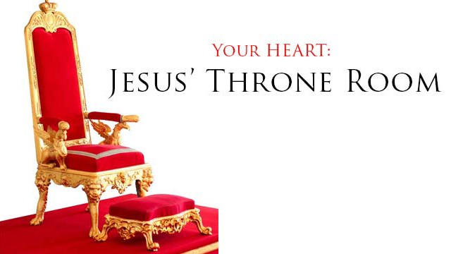 Your Heart: Jesus' Throne Room