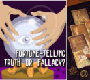 Fortune-telling, Truth or Fallacy?