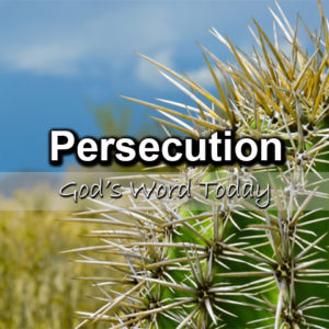 Persecution | God's Word Today