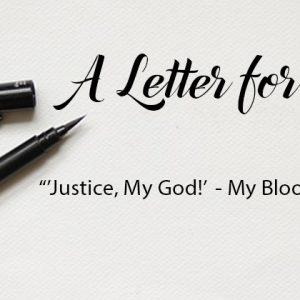 """""""Justice, my God!"""" – My Blood Cried Out 