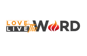 Love the Word Live the Word