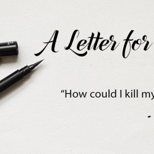How could I Kill My Own Son? | A Letter for You