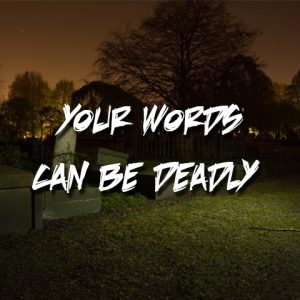 Your Words can be Deadly   God's Word Today