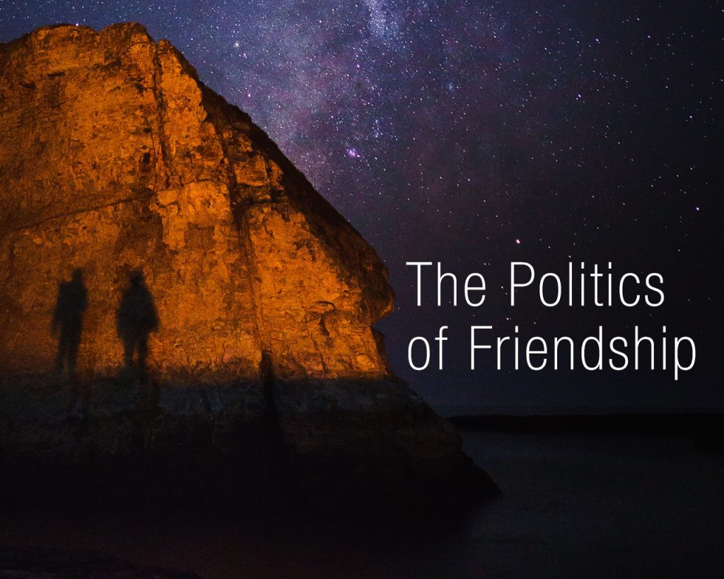 Politics of Friendship