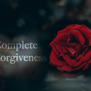 Complete Forgiveness | God's Word Today