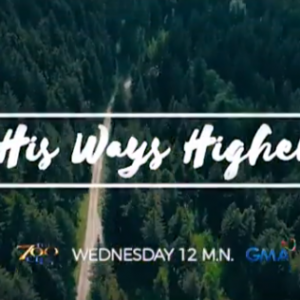 His Ways Higher Episode Trailer | The 700 Club Asia