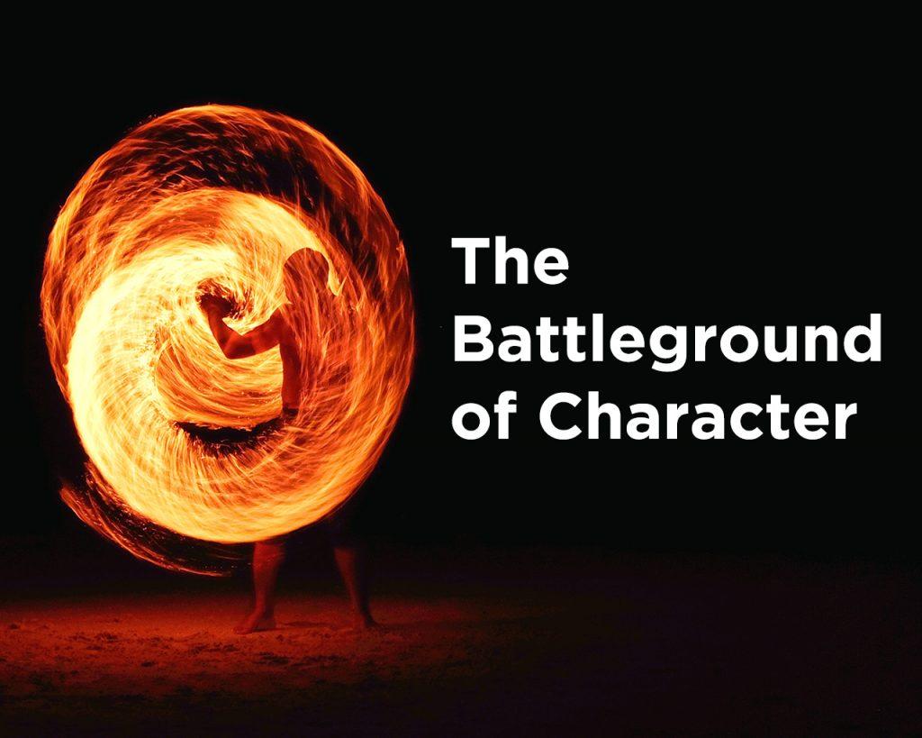 The Battleground of Character