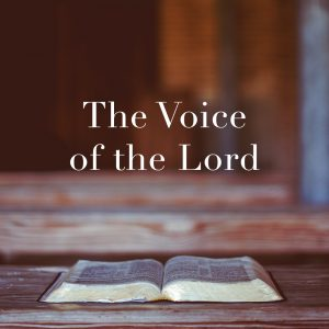 The Voice of the Lord | God's Word Today