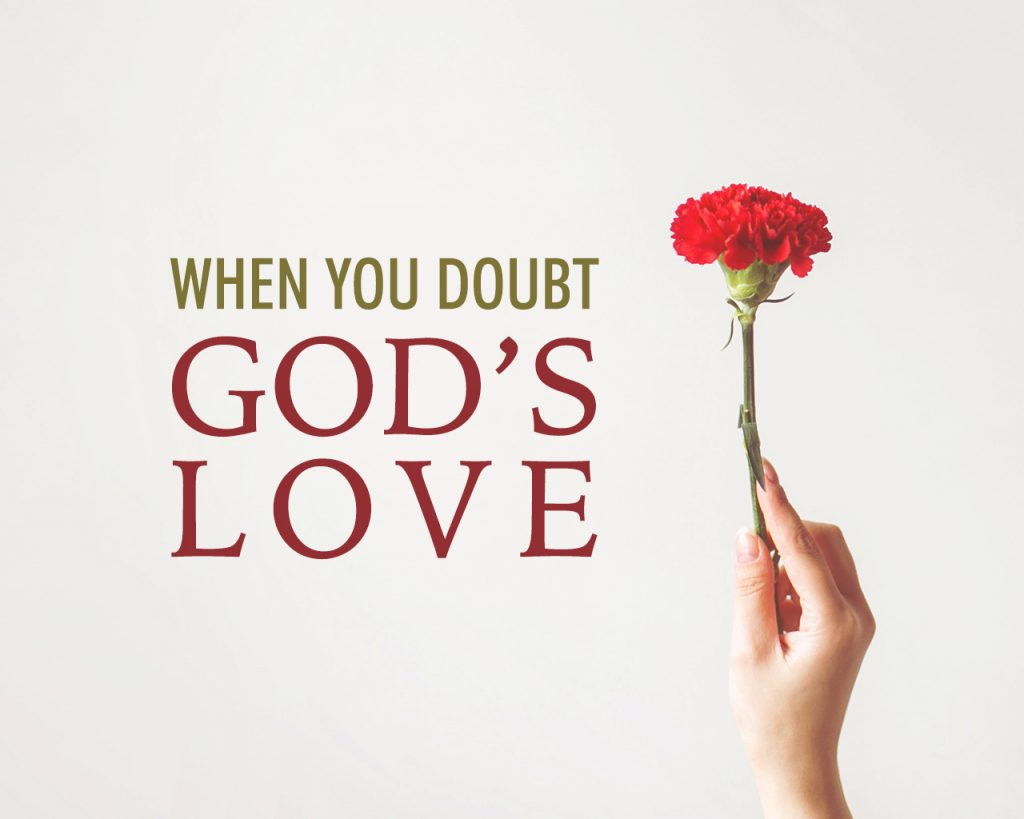 When You Doubt Gods Love