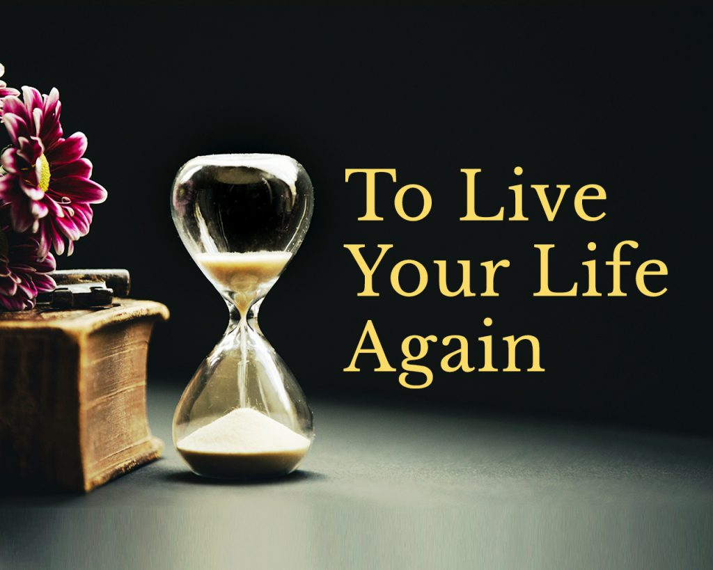 To Live Your Life Again