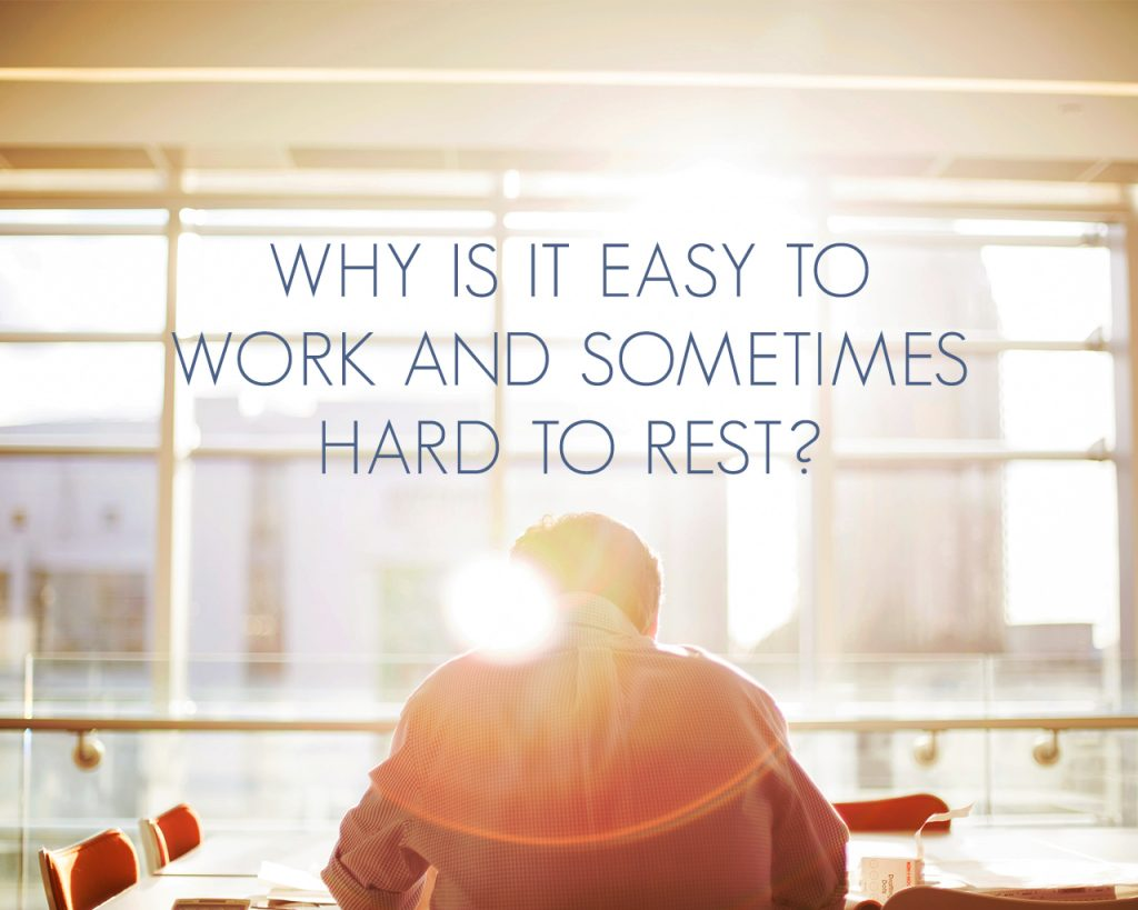 Why is it Easy to Work