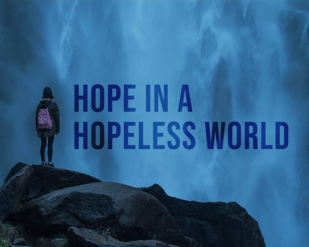 Hope in a Hopeless World