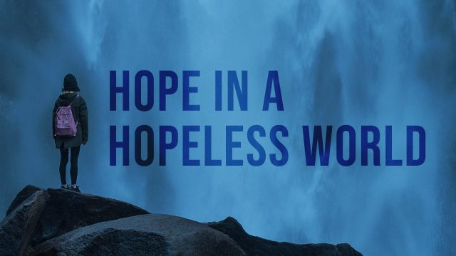 Hope in a Hopeless World   God's Word Today