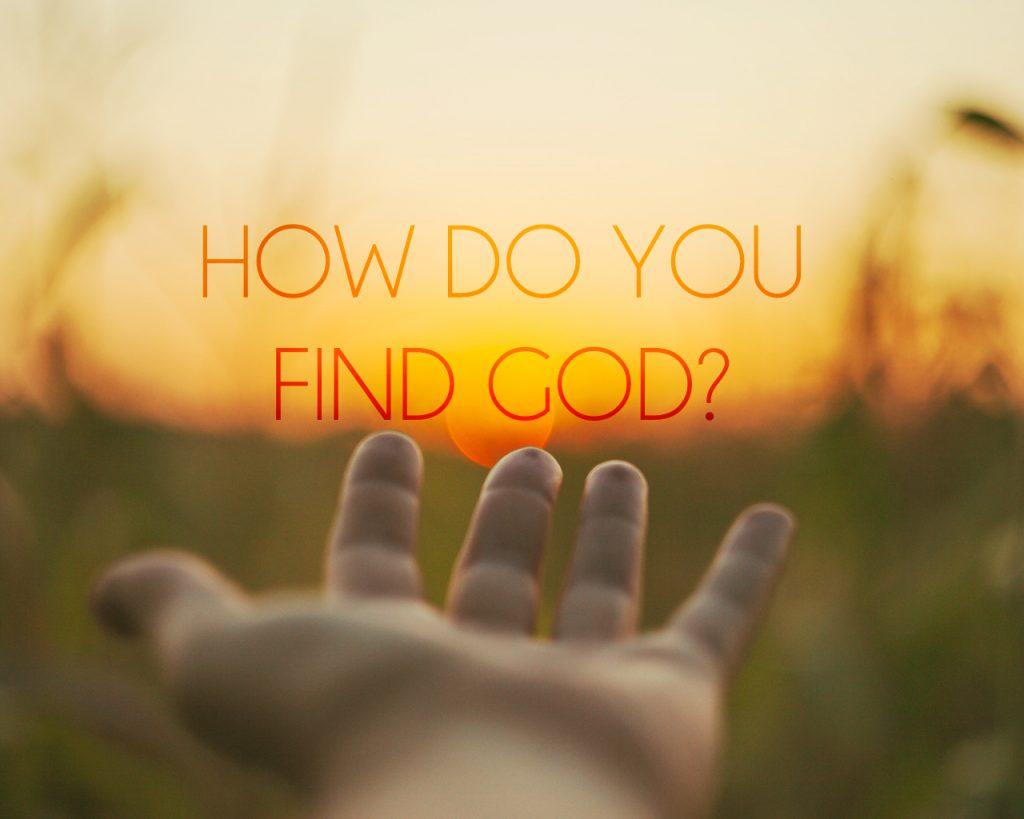 How Do You Find God