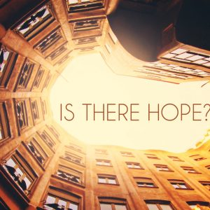 Is there Hope? | God's Word Today