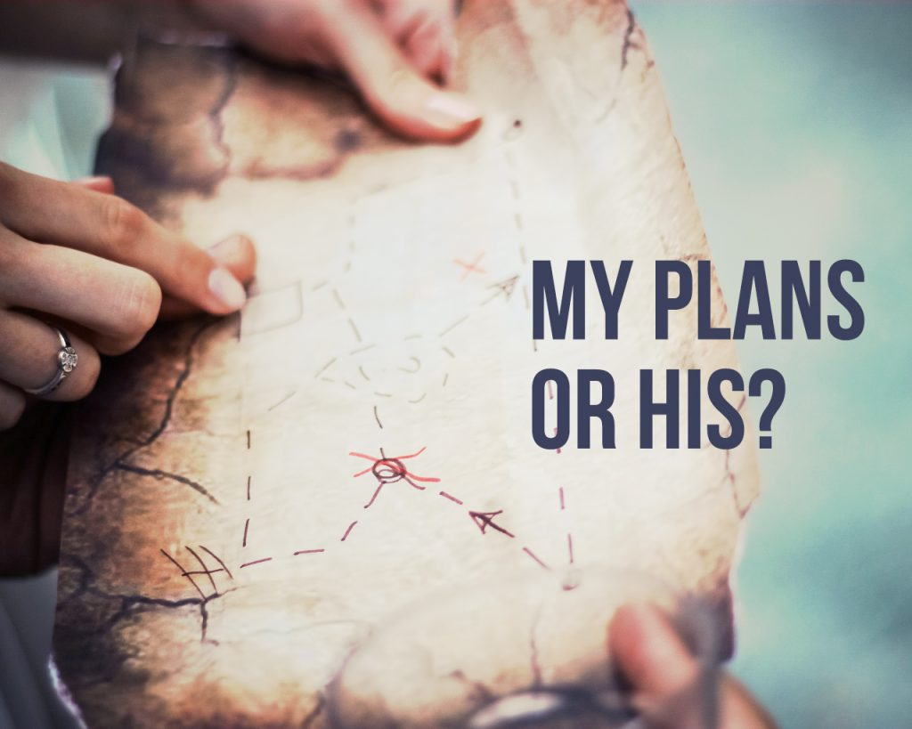 My Plans or His
