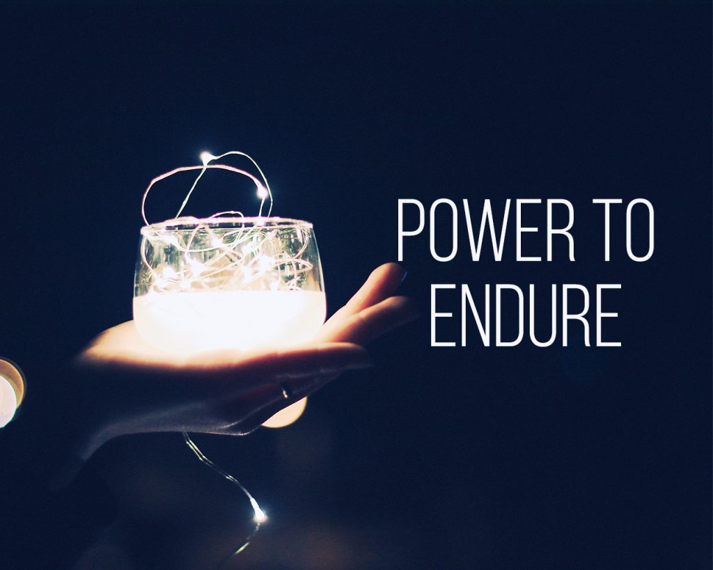 Power to Endure