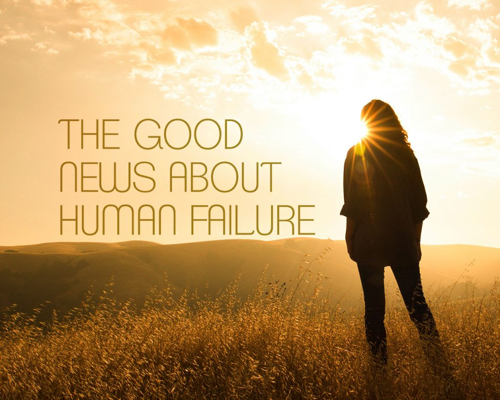The Good News about Human Failure