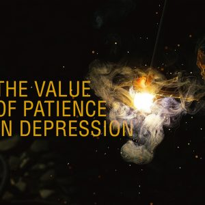 The Value of Patience in Depression | God's Word Today