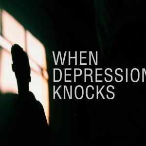 When Depression Knocks | God's Word Today