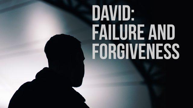 David: Failure and Forgiveness | God's Word Today
