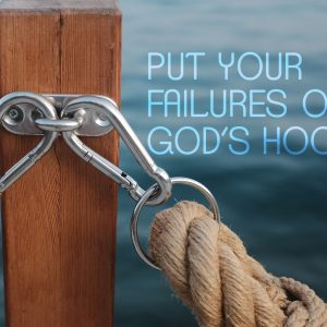 Put Your Failures on God's Hook | God's Word Today