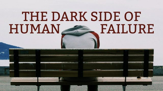 The Dark Side of Human Failure | God's Word Today