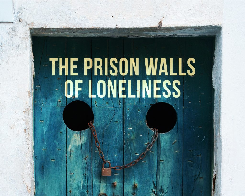 The Prison Walls of Loneliness