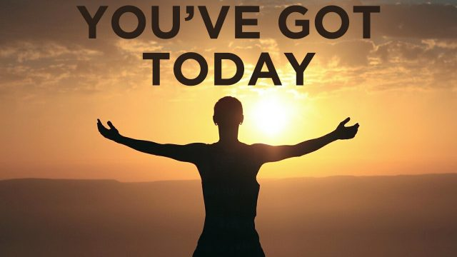 You've Got Today | God's Word Today