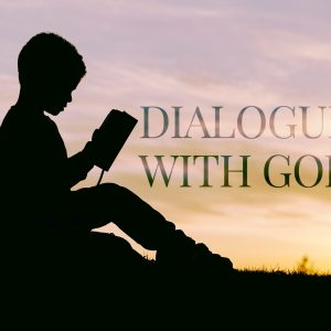 Dialogue with God   God's Word Today