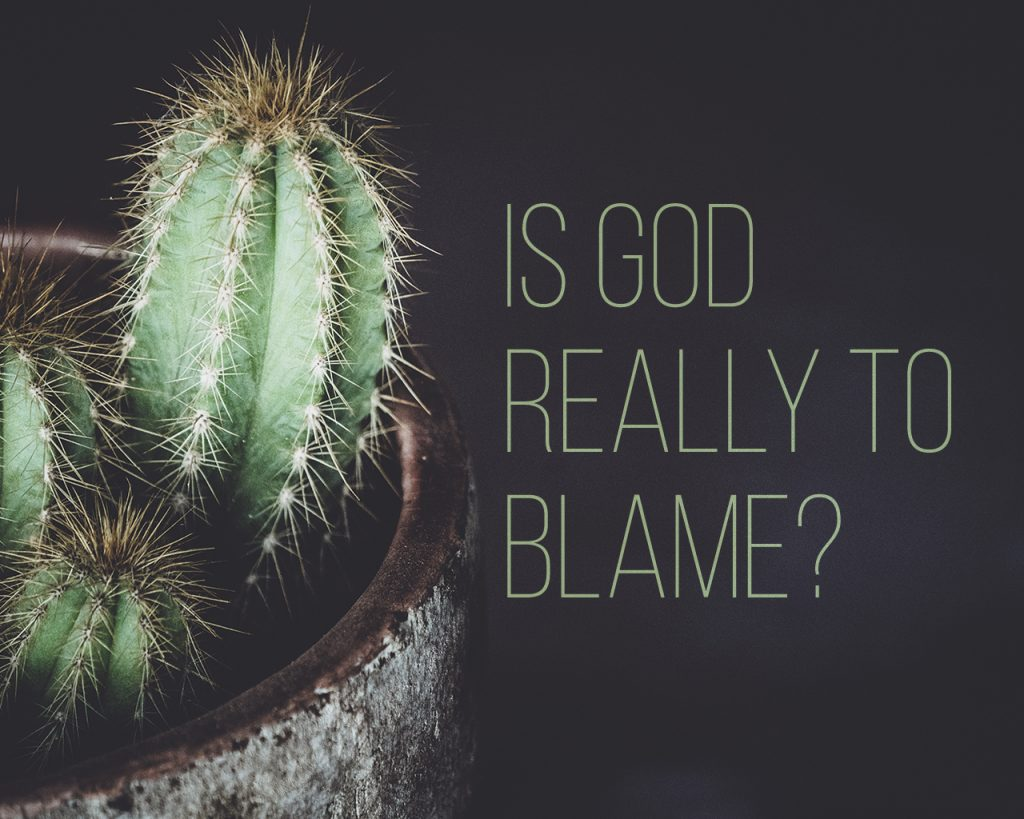 Is God Really to Blame?