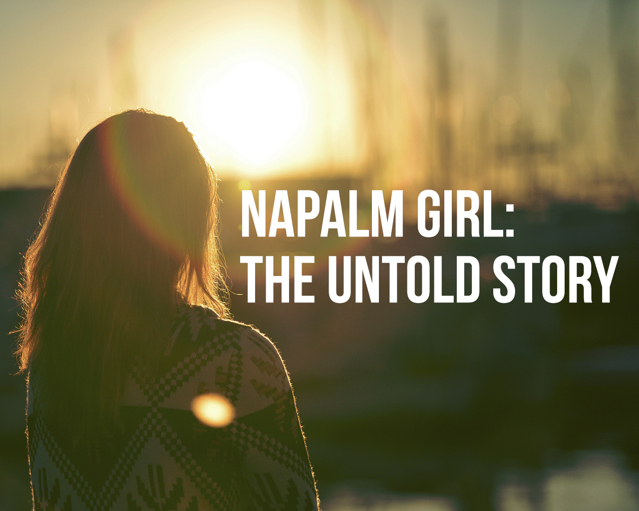 Napalm Girl The Untold Story  Gods Word Today-6116