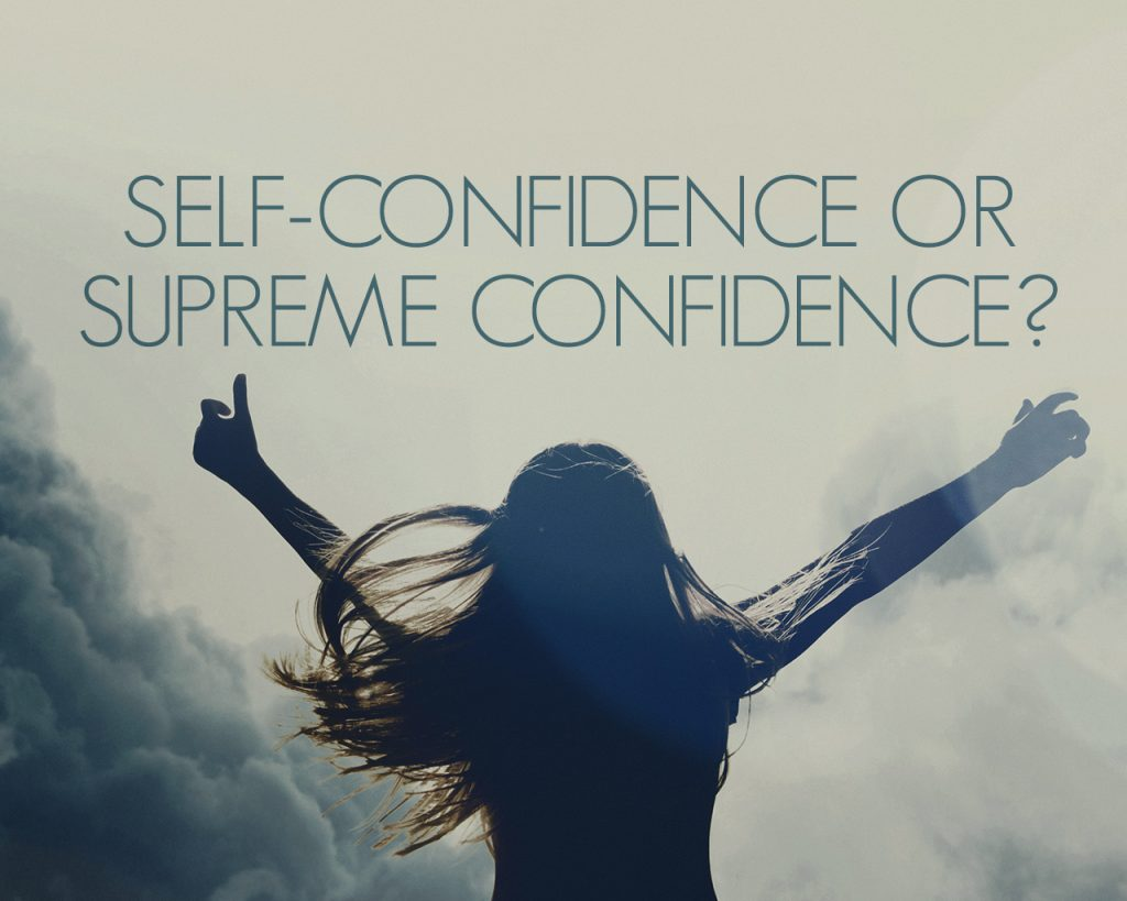 Self-Confidence or Supreme Confidence