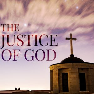 The Justice of God   God's Word Today