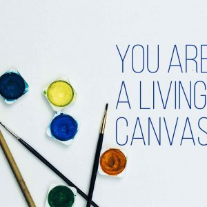 You Are a Living Canvas   God's Word Today