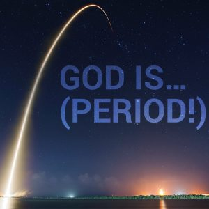 God Is… (Period!) | God's Word Today