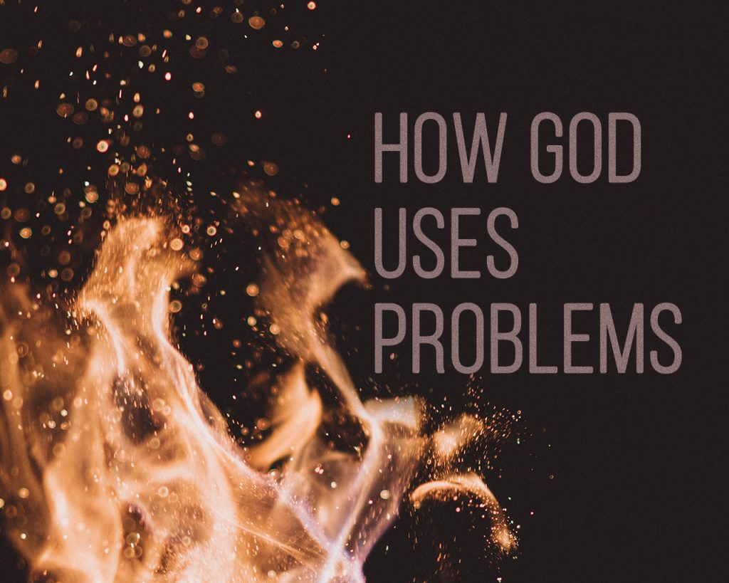 How God Uses Problems