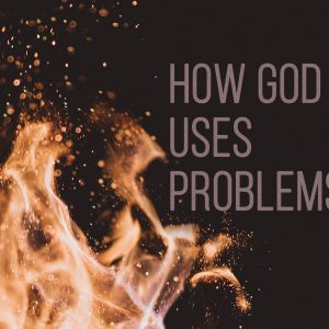 How God Uses Problems   God's Word Today