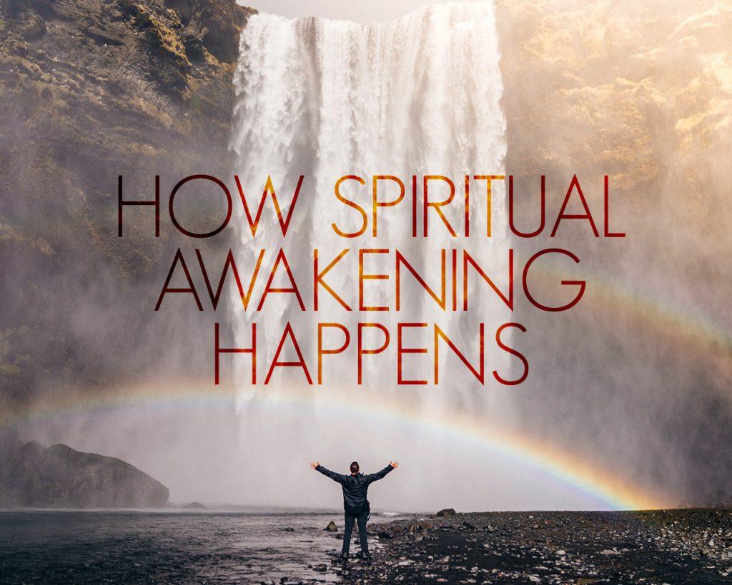 How Spiritual Awakening Happens