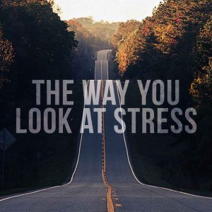 The Way You Look at Stress | God's Word Today