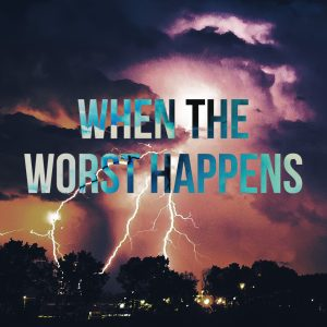 When the Worst Happens   God's Word Today