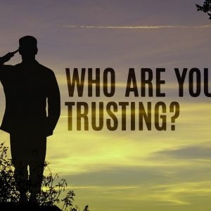 Who Are You Trusting?   God's Word Today