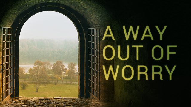 A Way Out of Worry | God's Word Today