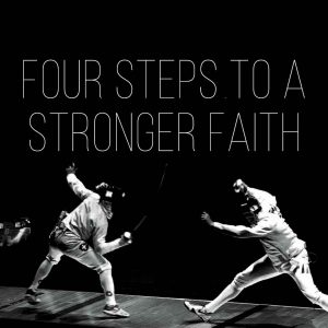 Four Steps to a Stronger Faith | God's Word Today