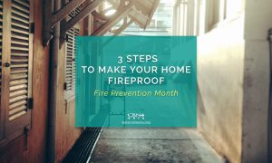 3 Steps to Make your Homes Fireproof | Fire Prevention Month