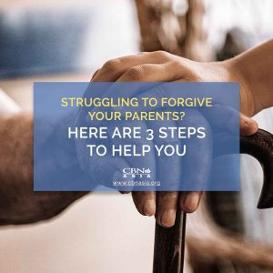 Struggling to Forgive your Parents? Here are 3 Steps to Help You