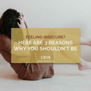 Feeling Insecure? Here are 3 Reasons Why You Shouldn't be