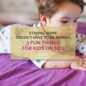 Staying Home Doesn't Have to be Boring | 3 Fun Things for Kids on ECQ